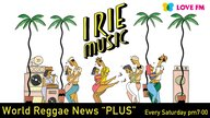 "#37 IRIE MUSIC WorldReggaeNews""PLUS"""