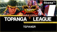 【FINAL LEAGUE DAY1】TOPANGA LEAGUE 7