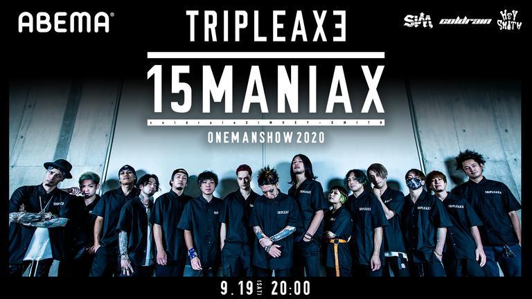 TRIPLE AXE ONE MAN SHOW 2020 -15 MANIAX-