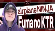 【airplane NINJA】Fuma no KTR
