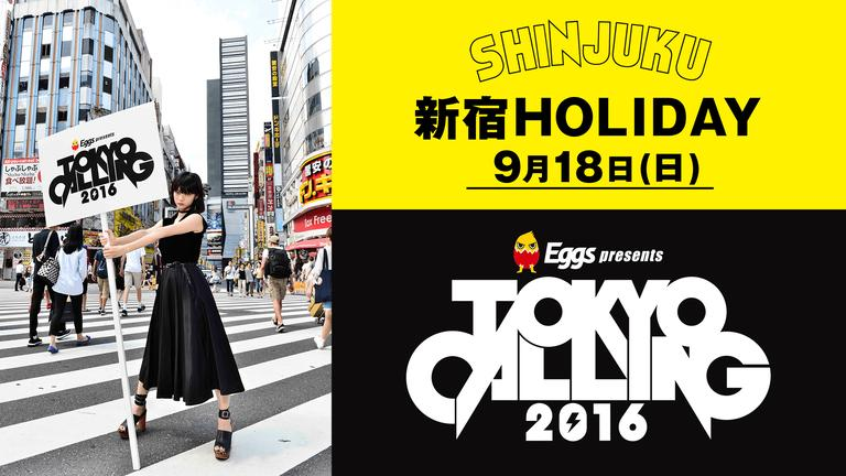 TOKYO CALLING@新宿HOLIDAY 日本最大級のサーキットフェス!