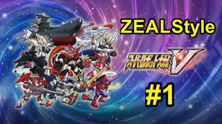 ZEALStyle 第159回 【スーパーロボット大戦V】#1