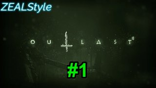 ZEALStyle 第202回 【OUTLAST2】#1
