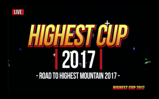 HIGHEST CUP 2017  - Road to HIGHEST MOUNTAIN 2017 -
