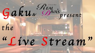 "Gaku & Real Diva's present the ""Live-Stream!"" no.43"