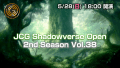 【JCG SV】国内最大級ゲーム大会! JCG Shadowverse Open 2nd Season Vol.38