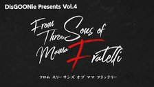 DisGOONie Presents Vol.4  舞台「From Three Sons of Mama Fratelli」公演記念特番