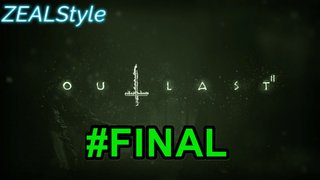 ZEALStyle 第219回 【OUTLAST2】#FINAL