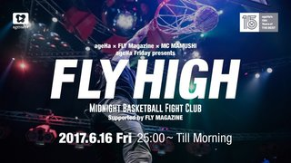 FLY HIGH -Midnight Basketball Fight Club- #3