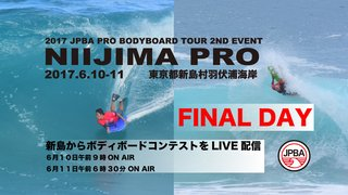 2017 JPBA PRO BODYBOARD TOUR 2ND EVENT NIIJIMA PRO FINAL DAY