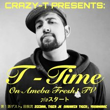 CRAZY-T PRESENTS: T-TIME (7月編) GUESTS: 田我流, ZEEBRA, TIGER JK, YOONMIRAE