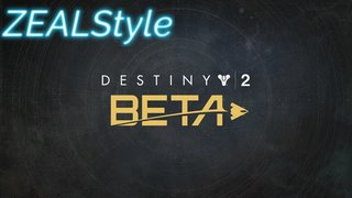 ZEALStyle 第232回 【DESTINY2 BETA】