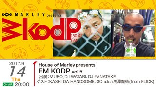 House of Marley presents 『FM KODP vol.5』