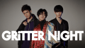 GRiTTER NIGHT vol.16