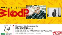 House of Marley presents 『FM KODP vol.8』