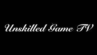Unskilled Game TV より
