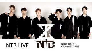 NTB LIVE CHANNEL OPEN!! 初生放送【NTB LIVE】