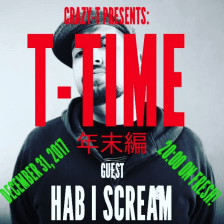 CRAZY-T PRESENTS: T-TIME (年末編)GUEST: HAB I SCREAM