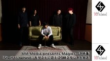 MM Media presents Magie+ SP特番!ゲスト「Sheif to behind」