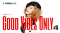GOOD VIBES ONLY vol 15