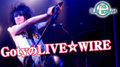 GotyのLIVE☆WIRE       Vol.3