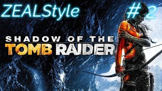 ZEALStyle 第311回  【ZEALStyle】SHADOW OF THE TOMB RAIDER #2