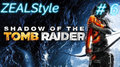 ZEALStyle 第315回  【ZEALStyle】SHADOW OF THE TOMB RAIDER #6