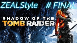 ZEALStyle 第317回  【ZEALStyle】SHADOW OF THE TOMB RAIDER #FINAL