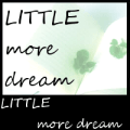 LITTLE more dream #4