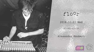 MUSIC SHARE KYOTO【 Floor 】#003 『Alexandre Maubert』  @ FORUM KYOTO