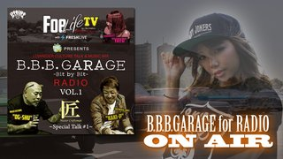 【NEW】FoelifemagazineTV Presents 『B.B.B.GARAGE for RADIO Vol.1』