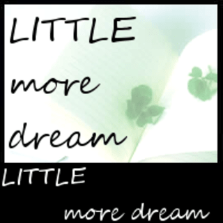 LITTLE more dream #7