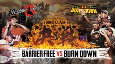 "BARRIER FREE vs BURN DOWN  ""決戦"" -SOUND CLASH-"